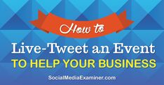 Great post from Social Media Examiner about how live tweeting to help your business  #twitter #marketing #socialmedia