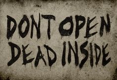 Don't Open Dead Inside Posters at AllPosters.com