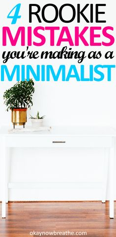 More and more people are coming out and talking about the benefits of having less stuff. The only problem with minimalism is most people have no clue where to begin. Here are 4 rookie mistakes you're making as a beginner minimalist: #minimalism #minimalist #savingmoney