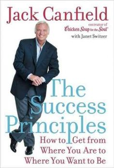 The success principles : how to get from where you are to where you want to be by jack Canfield.  Click the cover image to check out or request the non-fiction kindle.