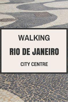 Walking Rio de Janeiro's city centre | My dear lola