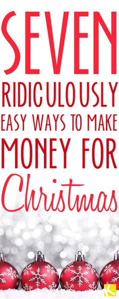 7 Ridiculously Easy Ways to Make Money for Christmas