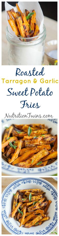 "Roasted Tarragon Garlic Sweet Potato ""Fries"" 