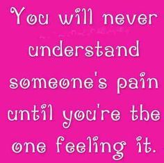 Some people need to realize this instead of judging how someone handles their pain.  It's easy to point a finger when you are not feeling the hurt.  Love u MJ