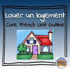 Louer un logement - Core French Housing Unit French Basics, Core French, Thematic Units, Unit Plan, Learn French, Tour Guide, Advertising, Language, The Unit
