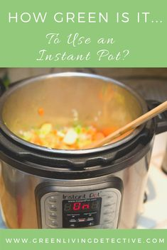 The world is divided into Crock Pot people and Instant Pot people. (Okay, maybe there is a third category too, of people who don't know or don't care.) And Instant Pot people are passionate and devoted to their appliance. But is an Instant Pot considered eco-friendly? Follow the link to find out if an Instapot is sustainable! >>> #instapot #instantpot #cooking #dinner #food #sustainablefood #sustainablehome #greenhome #home #kitchen #homelife Sustainable Food, Sustainable Living, Instant Cooker, Peanut Butter Jar, Green Products, Super Greens, Living At Home, Food Preparation, Appliance