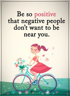 Be so positive that negative people don't want to be near you. #powerofpositivity #positivewords #positivethinking #inspirationalquote #motivationalquotes #quotes #life #love #hope #faith #respect #positive #negative #near #want #people
