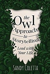 The Owl Approach to Storytelling:  Lead with Your Life  From Author Sandy Coletta  Available Now  A How-To Guide for Leadership Storytelling  August 1 2017 - New York NY - The Owl Approach to Storytelling: Lead with Your Life the first book from Sandy Coletta is available now. Originally published in early 2017 The Owl Approach combines a how-to guide for leadership storytelling with examples of actual stories shared with Coletta's staff at Kent Hospital in Warwick RI during her tenure as…
