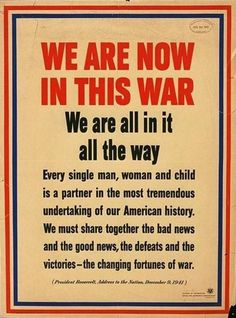 """American WWII propaganda poster, featuring text from President Roosevelt: """"We are now in this war. World History, World War Ii, Ww2 History, History Class, History Books, Gi Joe, Ww2 Propaganda Posters, Political Posters, Be My Hero"""