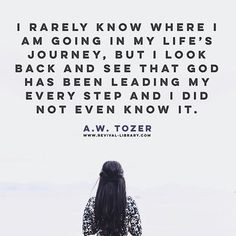 """WEBSTA @vegaslady42 """"I rarely know where I am going in my life's journey, but I look back and see that God has been leading my every step and I did not even know it."""" (A.W. Tozer)"""