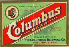 Columbus Beer - Columbus Brewing Co. - Columbus, Nebraska - Pre 1920, via Flickr.
