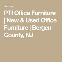 PTI Office Furniture | New & Used Office Furniture | Bergen County, NJ