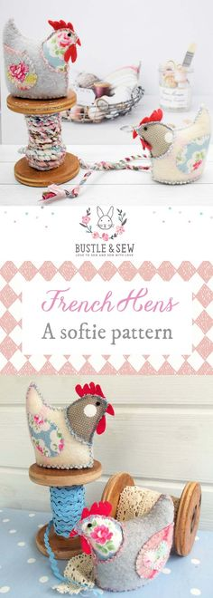 French Hen Softies from Bustle & Sew