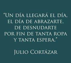 Después de tanta espera. #JulioCortázar