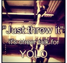 Cheerleading, usually not a good idea though. Cheerleading Quotes, Cheer Quotes, Cheer Stunts, Cheer Dance, Competitive Cheerleading, Cheer Sayings, Sport Quotes, All Star Cheer, Cheer Mom