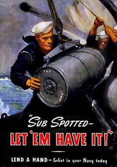 """""""Sub Spotted - 'Let 'em have it!' - Lend a hand - Enlist in your Navy today""""...WWII Navy recruitment poster."""
