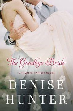 The Goodbye Bride (A Summer Harbor Novel) by Denise Hunter http://smile.amazon.com/dp/0718023730/ref=cm_sw_r_pi_dp_FMHUvb1DJGQS0
