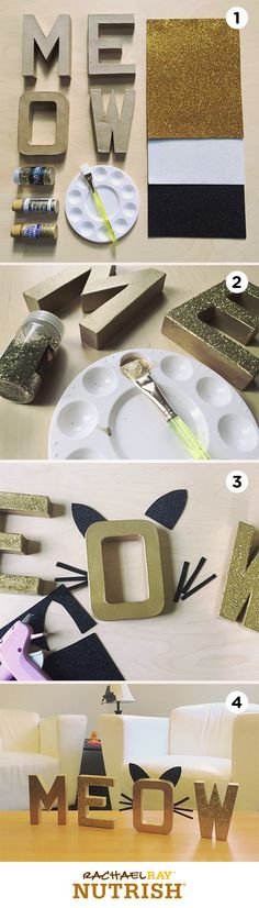 Want a fun little DIY to celebrate your favorite cat? It's easy. Just head to your favorite craft store and pick up some wooden or cardboard letters that spell M-E-O-W. Pick out your favorite paint color (gold is trending!) and embellishments. Paint and glitter away, then add some fun finishing touches like glitter foam for whiskers and cat ears. Me-OW!