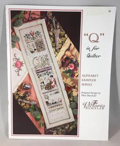 Victoria Sampler Counted Cross Stitch chart Q IS FOR QUILTER Alphabet Sampler Se | eBay