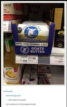 Who are you gonna call? Goats butter