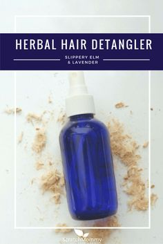 DIY Herbal Hair Detangler Recipe - Scratch Mommy