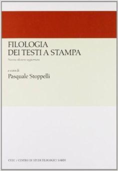 Filologia dei testi a stampa / a cura di Pasquale Stoppelli Edición Nuova ed. aggiornata Publicación Cagliari : CUEC, cop. 2008