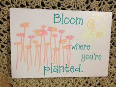 Wooden Sign: Bloom Where You're Planted on Etsy, $24.00
