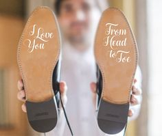I love You from Head To Toe shoe Decal/ Groom Decal/ Wedding Decal/ Custom Decal/ Wedding Sticker/ mens shoes/ wedding shoes/ wedding gift by TieTheKnotShoppe on Etsy https://www.etsy.com/ca/listing/485458403/i-love-you-from-head-to-toe-shoe-decal