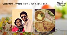 The world's best Dal Makhani prepared with loads of love is what Qutbuddin Travadi had to say about his favourite #dish prepared by his #mother. What's the best dish your mom #cooks for you? Take a photo of it with a selfie with your mom, upload it and you stand to win a 2 Night 3 Day holiday with her. Participate now at www.momsmagic.co