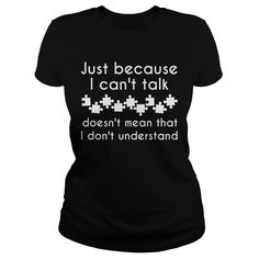 Just Because I Can't Talk