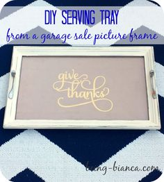 DIY Serving Tray from a garage sale frame. Great use for an old picture frame! recycle, reuse ... and now fun!