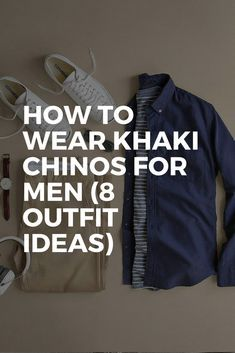 HOW TO WEAR KHAKI CHINOS FOR MEN (8 OUTFIT IDEAS) #mensfashion #chinos