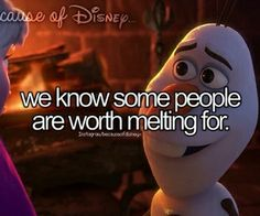 We know some people are worth melting for