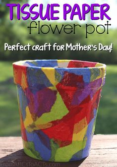 Moms love flowers and this kid-made, one of a kind tissue paper flower pot will give her a place to display them proudly for years to come!