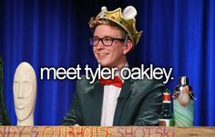 If I met Tyler and all the other Youtubers I watch one of my life goals will be complete.