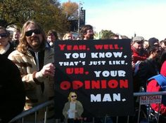 Funny Protestor Signs... (any reference to The Dude gets my approval)