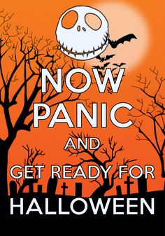 now panic and get ready for Halloween / created with Keep Calm and Carry On for iOS / #Halloween #JackSkellington