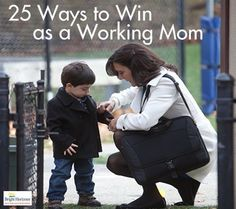 Winning As a Working Mom - Tips  Advice from a Forbes Article. | This year will be the year I get a job and become a working mom |