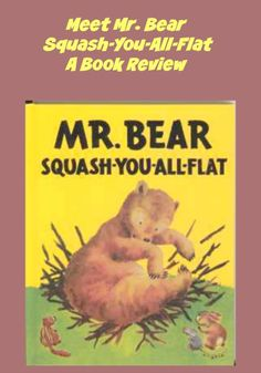 Find out why children continue to love Mr. Bear Squash-You-All-Flat after 67 years. It's now a classic picture book you should give to your favorite child. Murder Mysteries, Kids Corner, Together We Can, Picture Books, Book Crafts, Book Reviews, Nonfiction, Squash, Adventure Travel