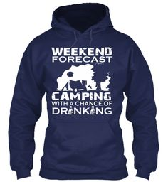 Weekend Forecast Camping With A Chance Of Drinking Navy Sweatshirt Front
