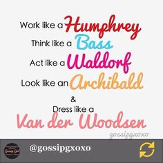 You know you love me… XOXO! I soooo miss!!! RG @gossipgxoxo: I've made it my wallpaper! You should too! Words to live by guys!! ☺️   XOXO Gossip Girl #regramapp