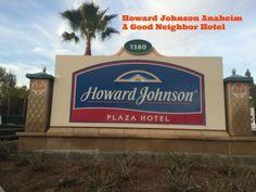 A review of the Disneyland Good Neighbor Hotel, Howard Johnson Anaheim