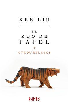 EL CABALLERO DEL ÁRBOL SONRIENTE: Reseña: El zoo de papel y otros relatos, de Ken Li...