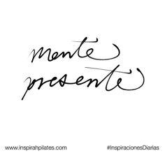 Mente presente.  #InspirahcionesDiarias por @CandiaRaquel  Inspirah mueve y crea la realidad que deseas vivir en:  http://ift.tt/1LPkaRs