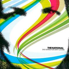 National: Sad Songs For Dirty Lovers