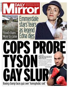 """""""Wednesday's Daily Mirror front page: Cops probe Tyson gay slur Cops, Crime, Gay, Mirror, Twitter, Wednesday, December, Movie Posters, Mirrors"""