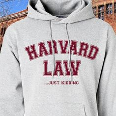 Harvard Law Just Kidding Hoodie - JK - Hooded Sweatshirt - College Law Humor - Humour - Mens - Womens - Funny - School - Lawyer on Etsy, $24.98