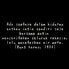Quotes indonesia soekarno 48 Ideas for 2019 Quotes Rindu, Quotes Lucu, Quotes Galau, Tumblr Quotes, Heart Quotes, People Quotes, Mood Quotes, Life Quotes, Cinta Quotes