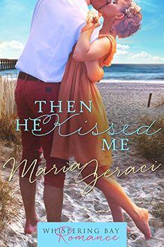 Then He Kissed Me (Whispering Bay Romance Book 2) by Maria Geraci http://www.amazon.com/dp/B00TPYHODS/ref=cm_sw_r_pi_dp_1L6Zvb08N5PVJ