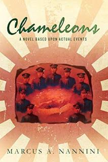 Chameleons a WW II novel unlike any other. Armed Conflict Mystery Suspense Heroism Romance Corruption and Moral Fortitude by Marcus Nannini #ebooks #kindlebooks #freebooks #bargainbooks #amazon #goodkindles